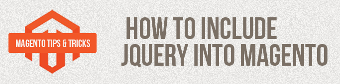 Magento Tips: How To Include JQuery Into Magento