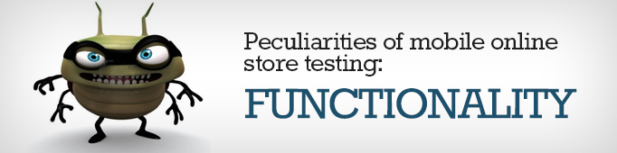 Peculiarities Of Mobile Online Store Testing: Functionality