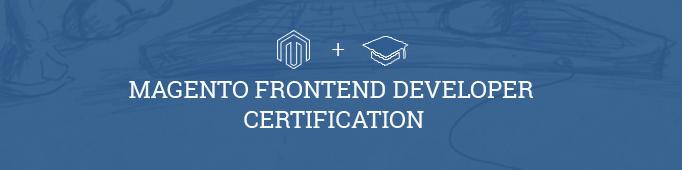 Magento Front End Developer Certification