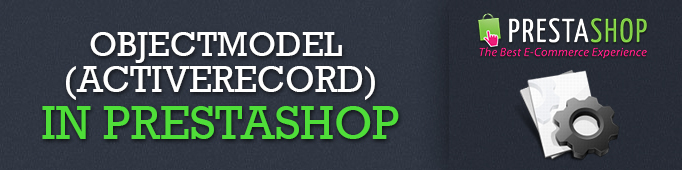 ObjectModel (ActiveRecord) in Prestashop
