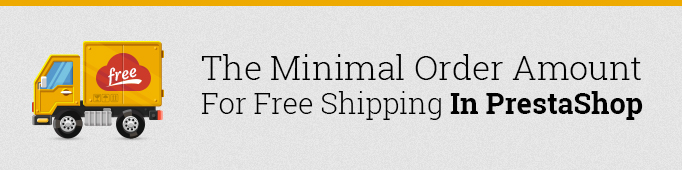 The Minimal Order Amount For Free Shipping in Prestashop