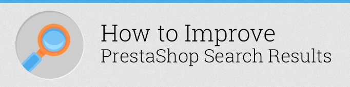 How to Improve Prestashop Search Results