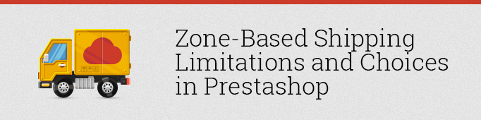 Zone-Based Shipping Limitations and Choices in Prestashop