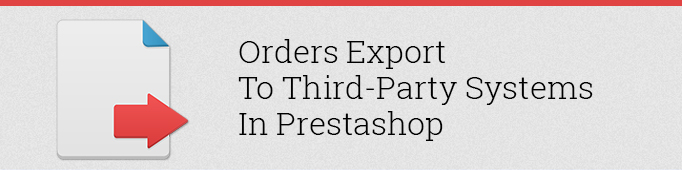 Orders Export to Third-Party Systems in Prestashop