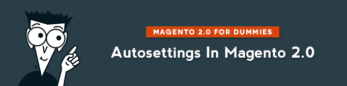 Autosettings in Magento 2.0