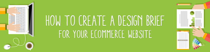 How to Create a Design Brief for Your eCommerce Website