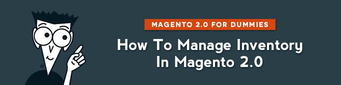 How to Manage Inventory in Magento 2.0