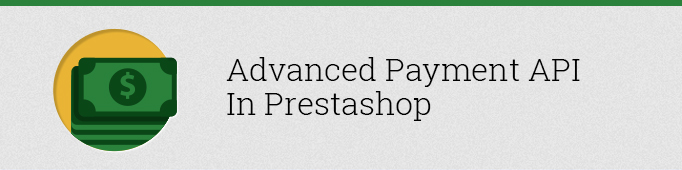 Advanced Payment API in Prestashop