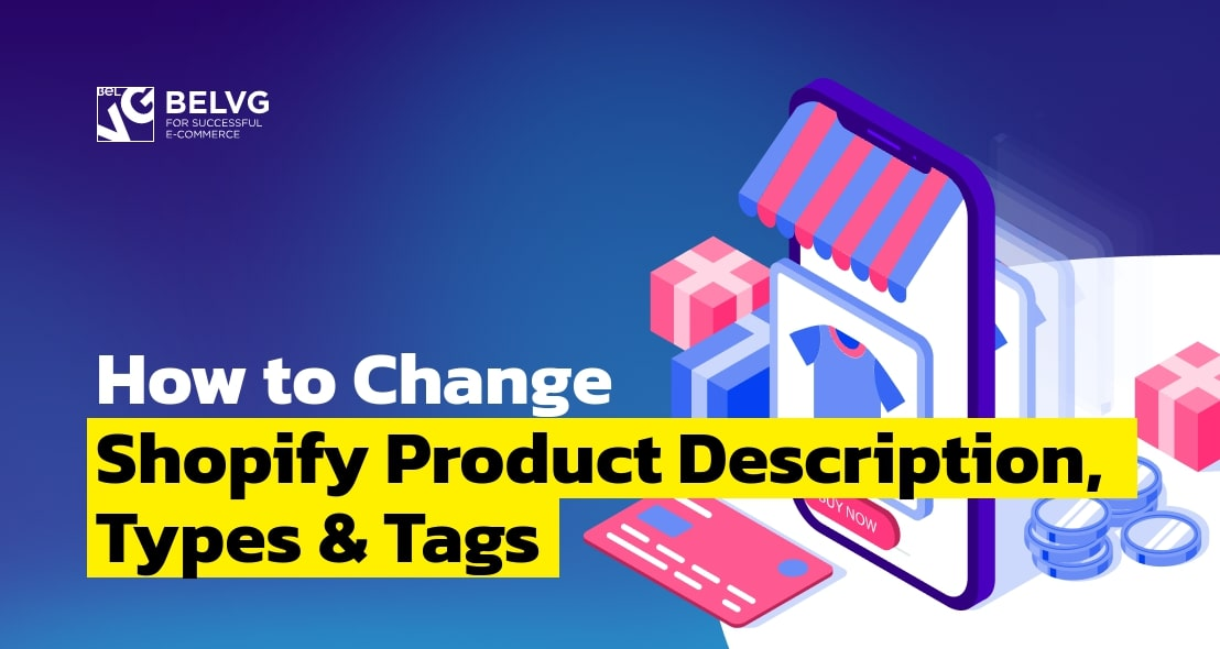 How to Change Shopify Product Description, Types & Tags