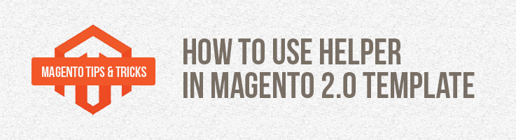 How to Use Helper in Magento 2.0 Template