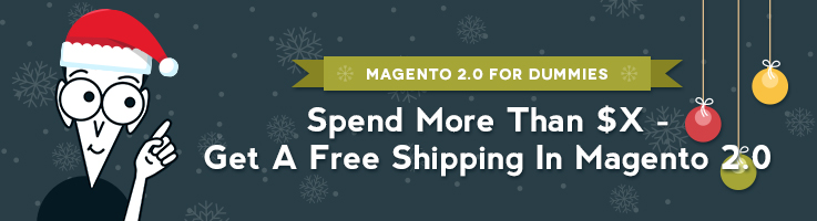 Spend more than $X – get a Free Shipping in Magento 2.0