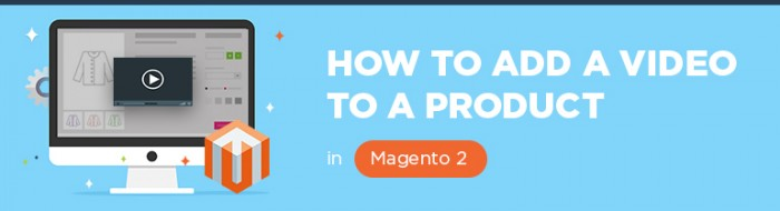 how to add a video to a product page magento 2