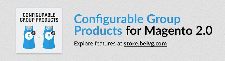 Big Day Release: Configurable Group Products for Magento 2.0