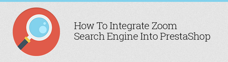 How to Integrate Zoom Search Engine into Prestashop
