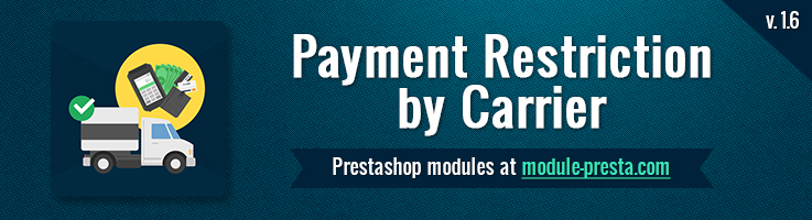 Big Day Release: Prestashop Payment Restriction by Carrier