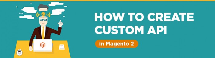 How to Create Custom API in Magento 2