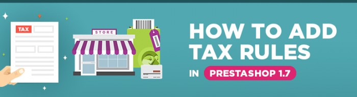 How to Add Tax Rules in PrestaShop 1.7