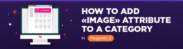 "How to Add ""Image"" Attribute to a Category in Magento 2"