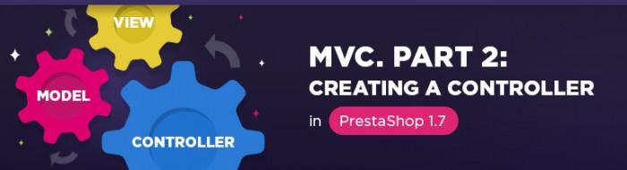 Prestashop 1.7 MVC. Part 2: Creating a Controller