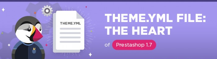 Theme.yml file: The heart of Prestashop 1.7