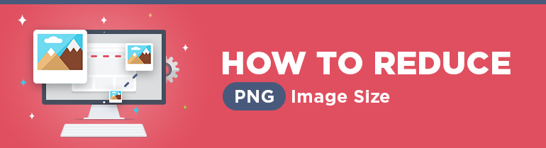 How to Reduce PNG Image Size