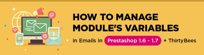 How To Manage Module's Variables in Emails in Prestashop 1.6 - 1.7 + ThirtyBees