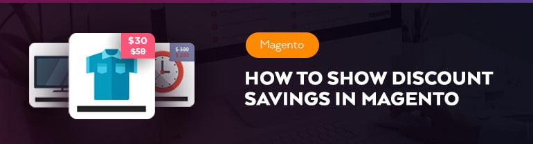 How To Show Discount Savings in Magento