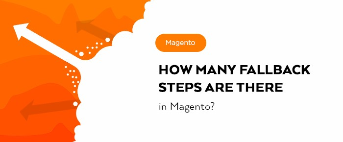 how many fallback steps are there in magento