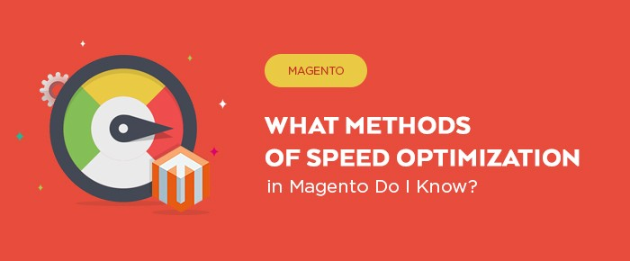 what methods of speed optmization in magento2 do i know