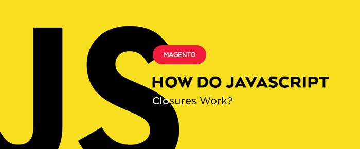 How Do JavaScript Closures Work in Magento 2? (Magento Developer Certification)