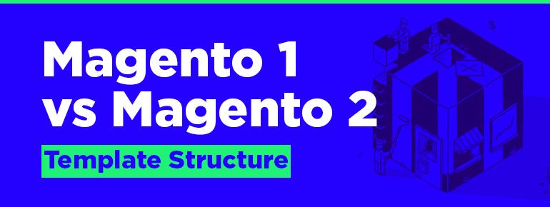 magento 1 vs magento 2 template structure magento certification exam