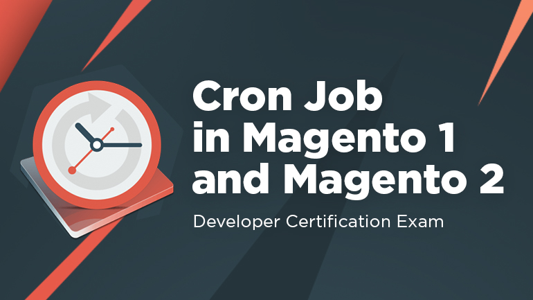 Cron Job in Magento 1 and Magento 2 (Developer Certification Exam)