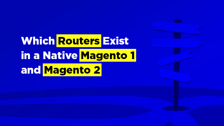 Which Routers Exist in a Native Magento 1 and Magento 2