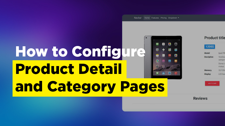 How to Configure Product Detail and Category Pages