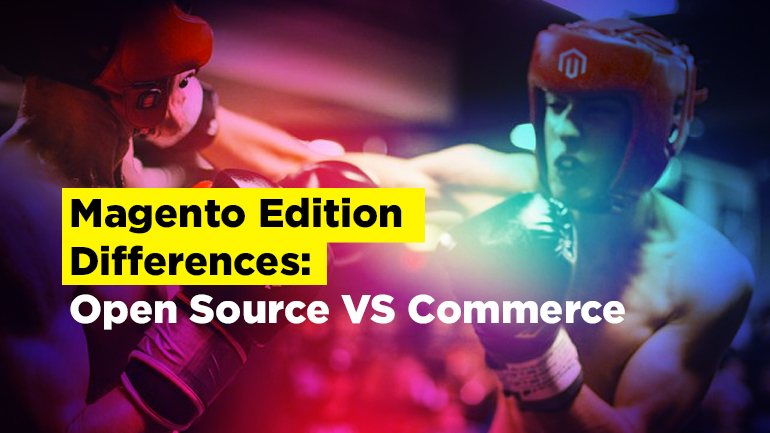 Magento 2 Edition Differences: Open Source VS Commerce
