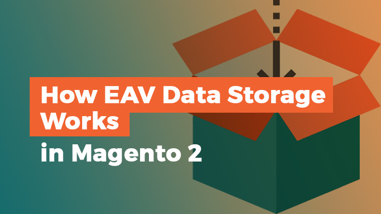 How EAV Data Storage Works in Magento 2