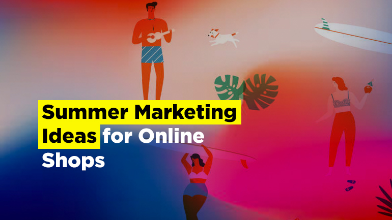 Summer Marketing Ideas for Online Shops