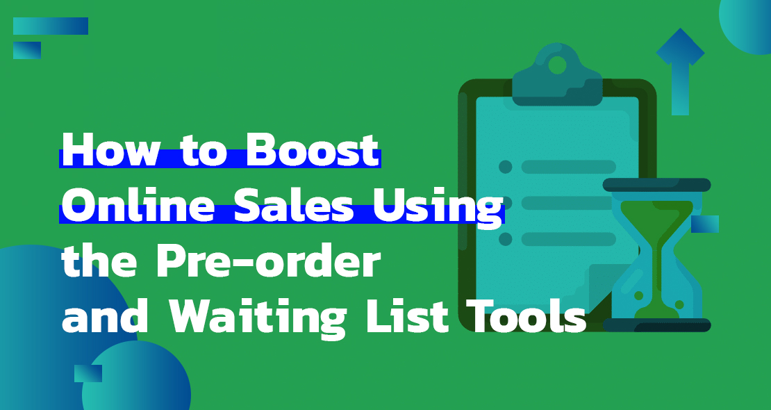 How to Boost Online Sales Using the Pre-order and Waiting List Tools