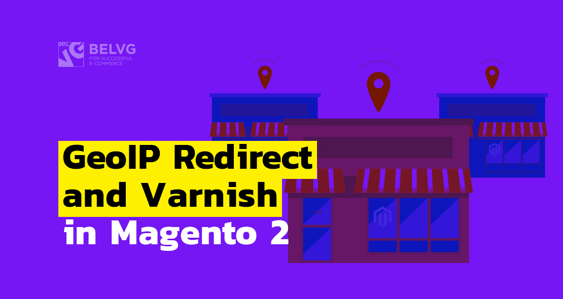 GeoIP in Magento 2  Setting Up Varnish in Docker | BelVG Blog