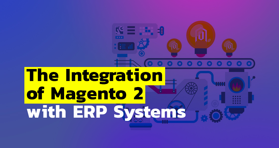 Integrating Magento 2 with external ERP systems | BelVG Blog