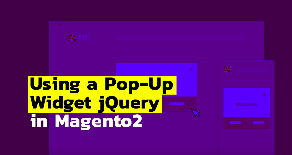 How to use jQuery pop-up widget in Magento 2 | BelVG Blog