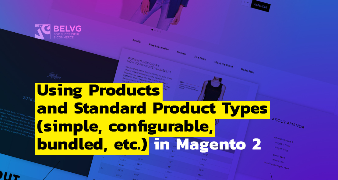 Magento product types explained: difference & tutorial | BelVG Blog