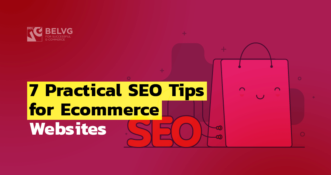 7 Practical SEO Tips for Ecommerce Websites