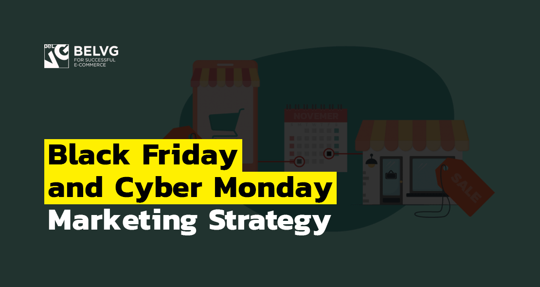 Black Friday and Cyber Monday Marketing Strategy