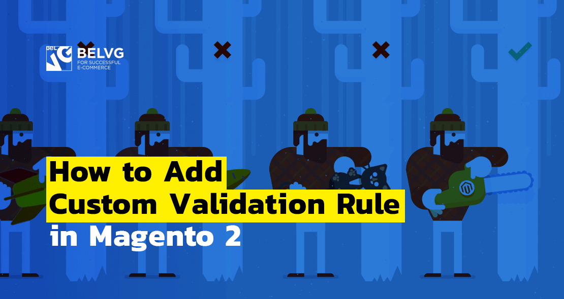Magento 2 Add Custom Validation Rule | BelVG Blog