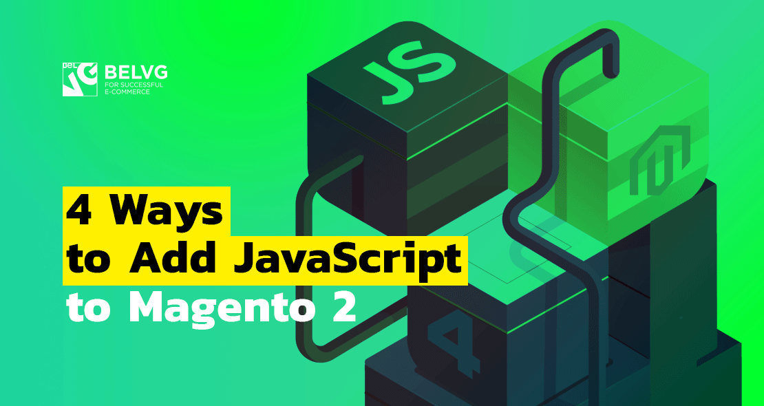 Four Ways to Add JavaScript to Magento 2