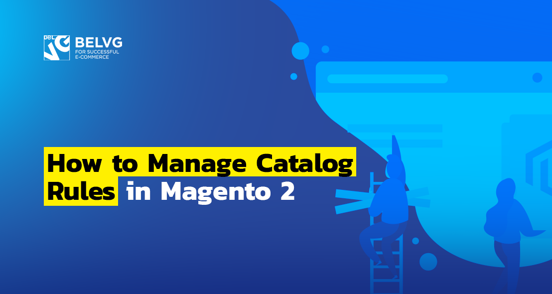 How to Manage Catalog Rules in Magento 2