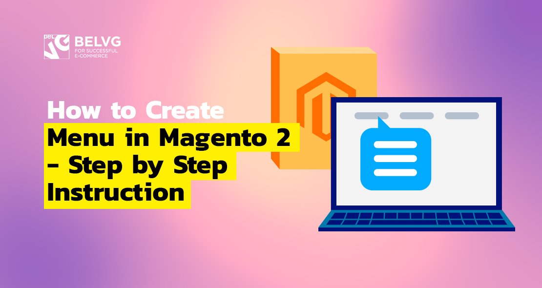 How to Create Menu in Magento 2 – Step by Step Instruction