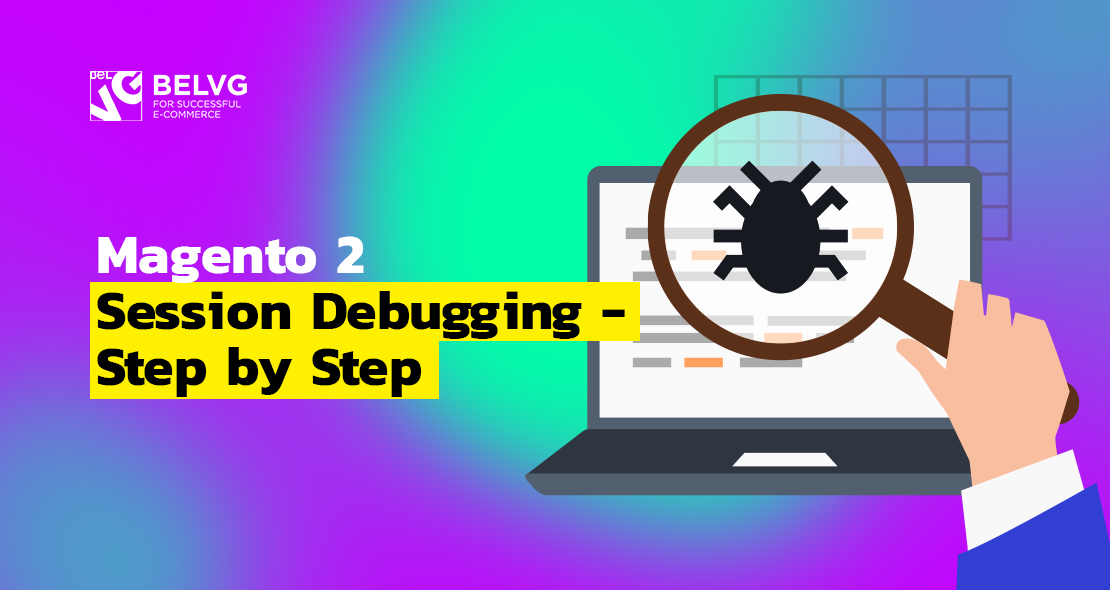 Magento 2 Session Debugging Step by Step