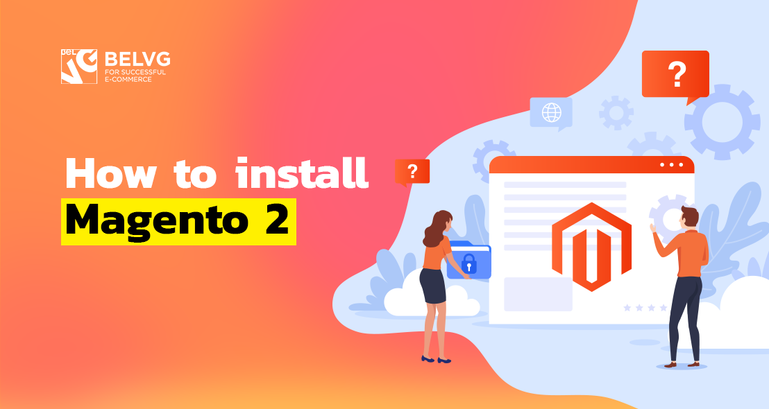 How to Install Magento 2? Step-by-Step Instruction | BelVG Blog